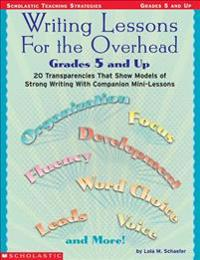 Writing Lessons for the Overhead: Grades 5 and Up [With Transparencies]