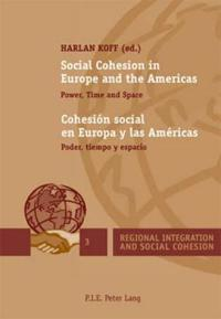 Social Cohesion in Europe and the Americas/ Cohesion Social En Europa y las Americas
