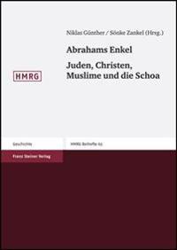 Abrahams Enkel Juden, Christen, Muslime Und Die Schoa