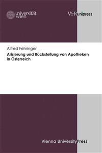 Arisierung Und Ruckstellung Von Apotheken in Osterreich