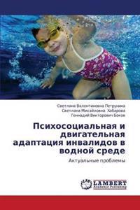 Psikhosotsial'naya I Dvigatel'naya Adaptatsiya Invalidov V Vodnoy Srede