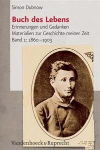 Buch Des Lebens: Erinnerungen Und Gedanken. Materialien Zur Geschichte Meiner Zeit, Band 1: 1860-1903