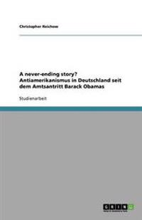 A Never-Ending Story? Antiamerikanismus in Deutschland Seit Dem Amtsantritt Barack Obamas