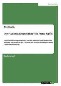 Die Fiktionalitatsposition Von Frank Zipfel