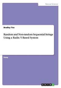 Random and Non-Random Sequential Strings Using a Radix 5 Based System
