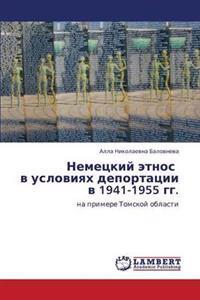 Nemetskiy Etnos V Usloviyakh Deportatsii V 1941-1955 Gg.
