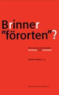 """Brinner """"förorten""""? : Om sociala konflikter i Botkyrka och Huddinge"""
