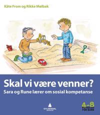 Skal vi være venner?; Sara og Rune lærer om sosial kompetanse