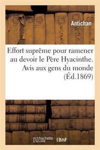 Effort Supr�me Pour Ramener Au Devoir Le P�re Hyacinthe. Avis Aux Gens Du Monde