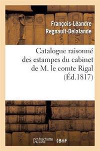 Catalogue Raisonne Des Estampes Du Cabinet de M. Le Comte Rigal