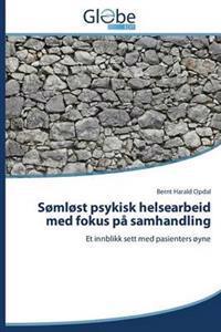 Somlost Psykisk Helsearbeid Med Fokus Pa Samhandling