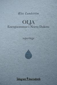 Olja - Energisommar i Norra Dakota