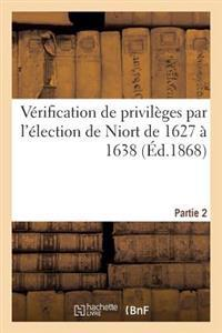 V�rification de Privil�ges Par l'�lection de Niort de 1627 � 1638, Seconde Partie