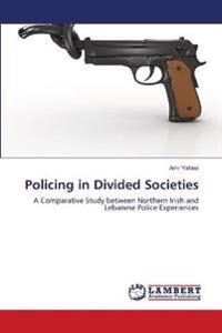 Policing in Divided Societies