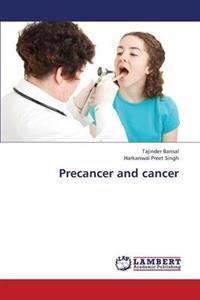 Precancer and Cancer