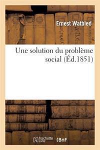 Une Solution Du Probl�me Social