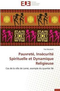 Pauvrete, Insecurite Spirituelle Et Dynamique Religieuse