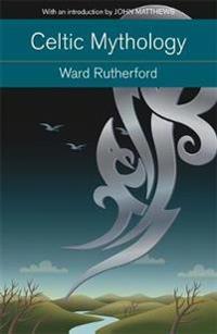 Celtic mythology - druids to king arthur. with an introduction by john matt
