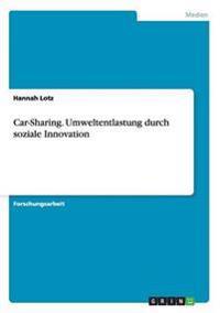 Car-Sharing. Umweltentlastung Durch Soziale Innovation