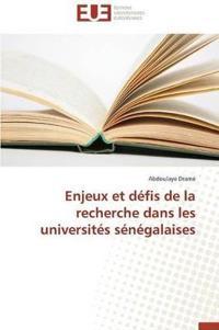 Enjeux Et D�fis de la Recherche Dans Les Universit�s S�n�galaises