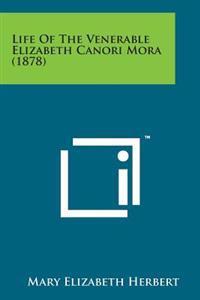 Life of the Venerable Elizabeth Canori Mora (1878)