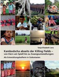 Kambodscha abseits der Killing Fields - von Eiern am Spieß bis zu Zwangsumsiedlungen