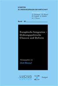 Europ ische Integration - Ordnungspolitische Chancen Und Defizite