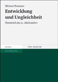 Entwicklung Und Ungleichheit: Osterreich Im 19. Jahrhundert