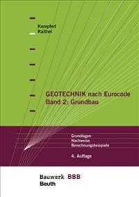 Geotechnik nach Eurocode Band 2: Grundbau
