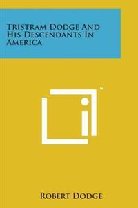 Tristram Dodge and His Descendants in America