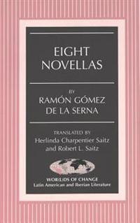 Eight Novellas: Translated by Herlinda Charpentier Saitz and Robert L. Saitz