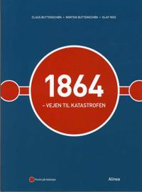 1864 - vejen til katastrofen