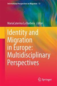 Identity and Migration in Europe: Multidisciplinary Perspectives