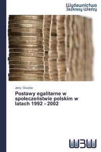 Postawy Egalitarne W Spo Ecze Stwie Polskim W Latach 1992 - 2002