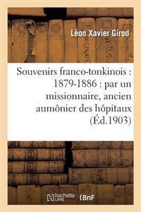 Souvenirs Franco-Tonkinois: 1879-1886: Par Un Missionnaire, Ancien Aumonier Des Hopitaux