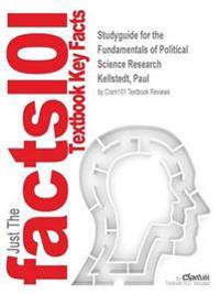 Studyguide for the Fundamentals of Political Science Research by Kellstedt, Paul, ISBN 9781107621664