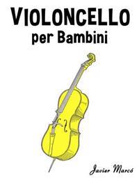 Violoncello Per Bambini: Canti Di Natale, Musica Classica, Filastrocche, Canti Tradizionali E Popolari!