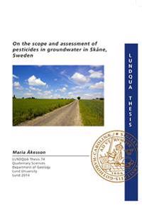 On the scope and assessment of pesticides in groundwater in Skåne, Sweden