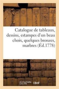 Catalogue de Tableaux, Dessins, Estampes D'Un Beau Choix, Quelques Bronzes, Marbres