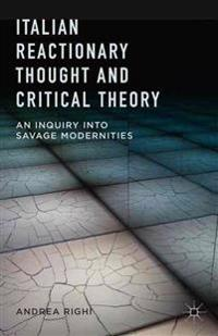 Italian Reactionary Thought and Critical Theory