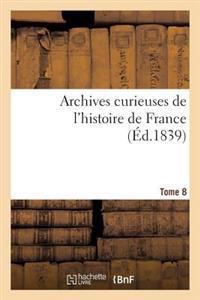 Archives Curieuses de L'Histoire de France. 2e Serie. Tome 8e