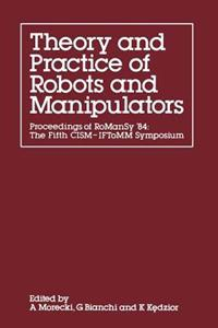 Theory and Practice of Robots and Manipulators