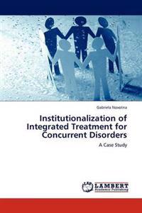 Institutionalization of Integrated Treatment for Concurrent Disorders