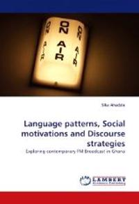 Language Patterns, Social Motivations and Discourse Strategies