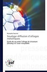 Soudage Diffusion D Alliages Metalliques
