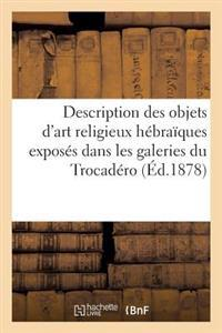 Description Des Objets d'Art Religieux H�bra�ques Expos�s Dans Les Galeries Du Trocad�ro
