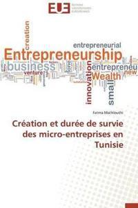 Cr�ation Et Dur�e de Survie Des Micro-Entreprises En Tunisie