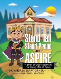 Stand Tall, Stand Proud, and Aspire