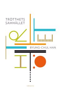 Trötthetssamhället - Byung-Chul Han pdf epub