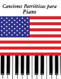 Canciones Patrioticas Para Piano: 10 Canciones de Estados Unidos